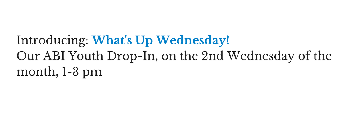 What's Up Wednesday - youth drop in, on the 2nd Wednesday of the month 1-3 pm