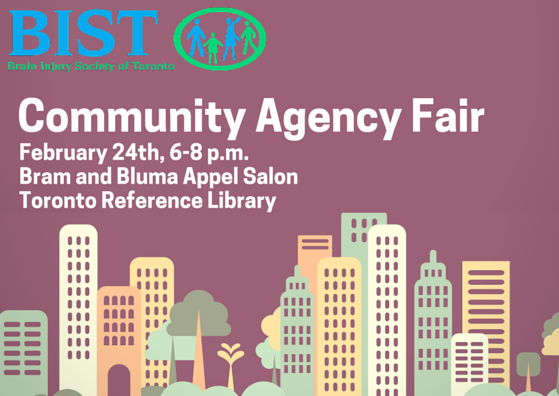 BIST communit agency fair, february 24 6-8 pm toronto reference library